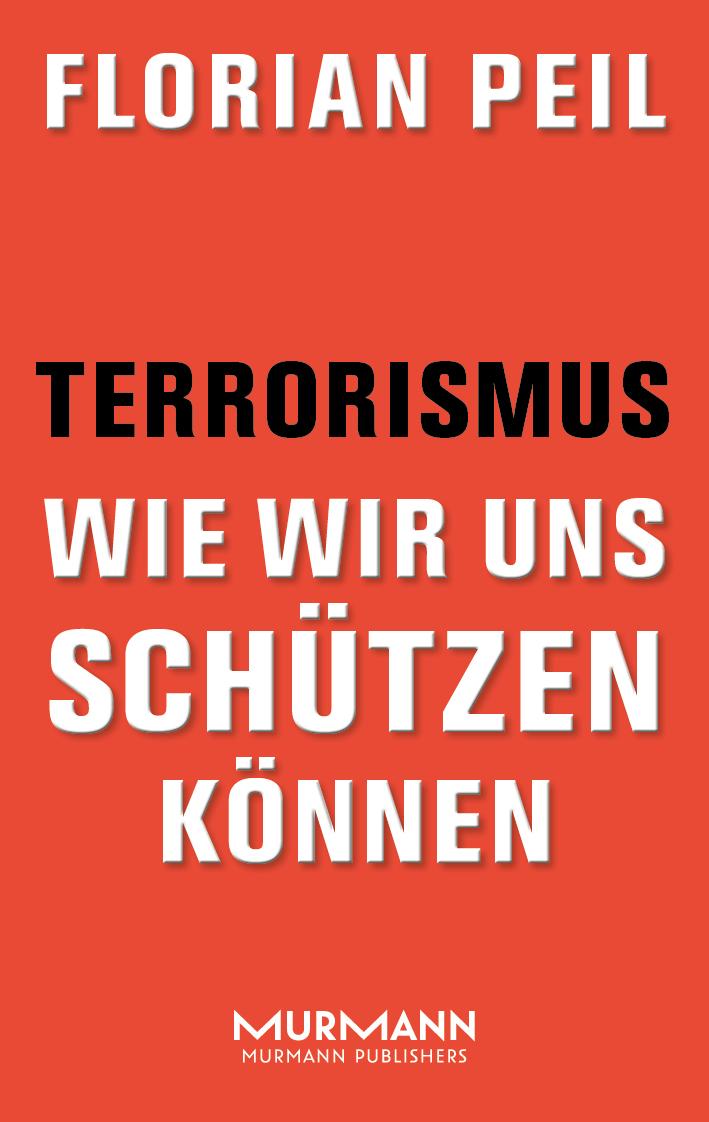 Terrorismus – Wie wir uns schützen können